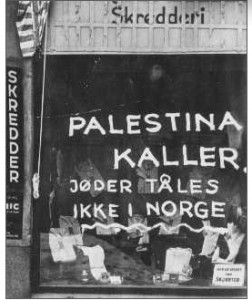 "1942 graffiti on a Jewish shop that reads, ""Palestine calls, Jews not tolerated in Norway""."
